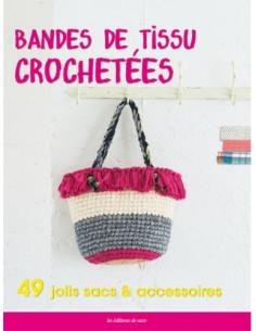 Livre - Bandes de tissu crochetées - 49 jolis sacs et accessoires